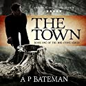 The Town Audiobook by A P Bateman Narrated by Joseph B. Kearns