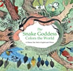 The Snake Goddess Colors the World: A...