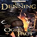 The Ogre's Pact: Forgotten Realms: The Twilight Giants, Book 1 Audiobook by Troy Denning Narrated by Bruce Miles
