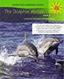 img - for Dolphin Writer: Composing Paragraphs and Crafting Essays: Book 2 [Annotated Instructor's Edition] book / textbook / text book