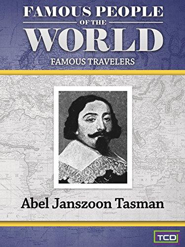 Famous People of the World - Famous Travelers - Abel Janszoon Tasman
