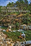 img - for Fly Fishing the Sierra Nevada: Revised and Expanded Edition book / textbook / text book
