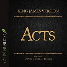Holy Bible in Audio - King James Version: Acts (       UNABRIDGED) by  King James Version Narrated by David Cochran Heath