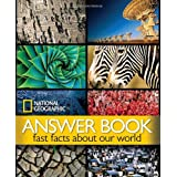 National Geographic Answer Book: Fast Facts About Our Worldby National Geographic