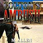 Colton's Ambush: The Frontiersman Western Adventure Series, Book 1 | M. Allen