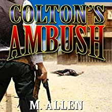 Colton's Ambush: The Frontiersman Western Adventure Series, Book 1 Audiobook by M. Allen Narrated by J. Rodney Turner