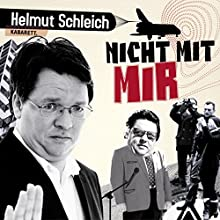 Nicht mit mir  von Helmut Schleich Gesprochen von: Helmut Schleich