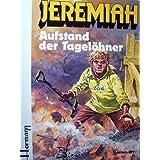Aufstand der Tagelöhner: (Jeremiah, Band 3)