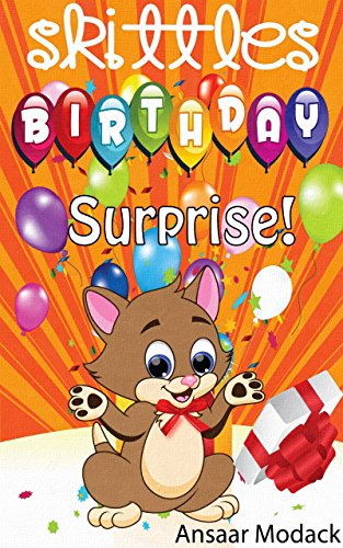 Skittles Birthday Surprise! Moral Stories for Children Age 2-6 by Ansaar Modack ebook