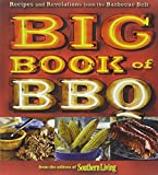 Big Book of BBQ: Recipes and Revelations from the Barbecue Belt