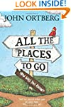 All the Places to Go . . . How Will Y...