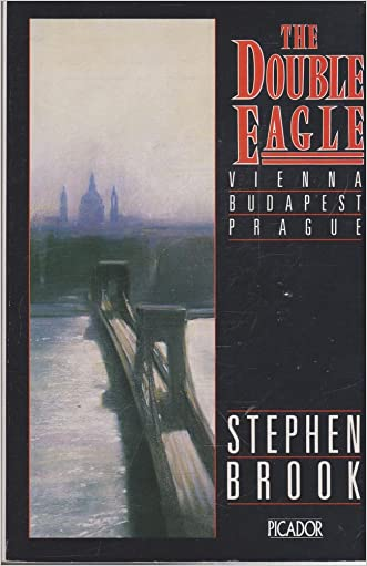 The Double Eagle: Vienna, Budapest, Prague (Picador Books) written by Stephen Brook