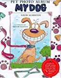 My Dog-Pet Photo Album/Care Bk (0761302395) by David Alderton