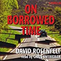 On Borrowed Time (       UNABRIDGED) by David Rosenfelt Narrated by Chris Ensweiler
