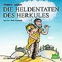Die Heldentaten des Herkules Hörbuch von Dimiter Inkiow Gesprochen von: Peter Kaempfe