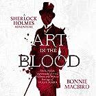 Art in the Blood: A Sherlock Holmes Adventure Hörbuch von Bonnie MacBird Gesprochen von: Thomas Judd