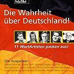 Die Wahrheit über Deutschland! 11 WortArtisten packen aus! (Die Wahrheit über Deutschland 1) | Harald Schmidt,Dieter Nuhr,Richard Rogler,Lisa Fitz,Matthias Deutschmann,Horst Schroth