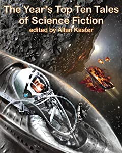 The Year's Top Ten Tales of Science Fiction by Stephen Baxter, Elizabeth Bear, Ted Chiang and Jeffrey Ford