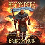 Chasing the Prophecy: Beyonders, Book 3 (       UNABRIDGED) by Brandon Mull Narrated by Jeremy Bobb