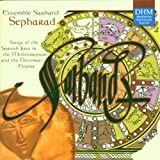 Sepharad: Songs of the Spanish Jews in the Mediterranean and the Ottoman Empire