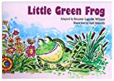 Little Green Frog (Turtleback School & Library Binding Edition) (Fun and Fantasy) (0613343298) by Williams, Rozanne Lanczak