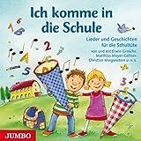 Ich komme in die Schule: Lieder und Geschichten für die Schultüte