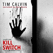 Kill Switch Audiobook by Tim Calvin Narrated by Don Foote