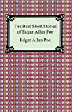 The Best Short Stories of Edgar Allan Poe (The Fall of the House of Usher, The Tell-Tale Heart and Other Tales)