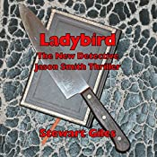 Ladybird: A Detective Jason Smith Thriller, Book 3   Stewart Giles