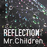 Mr.Children - REFLECTION{Drip}初回盤