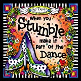When You Stumble, Make It Part of the Dance Calendar