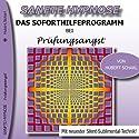 Das Soforthilfeprogramm bei Prüfungsangst (Sanfte Hypnose) Hörbuch von Hubert Scharl Gesprochen von: Hubert Scharl