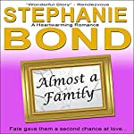 Almost a Family: A Feel Good Romance | Stephanie Bond