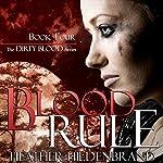 Blood Rule: Dirty Blood, Book 4   Heather Hildenbrand