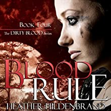 Blood Rule: Dirty Blood, Book 4 Audiobook by Heather Hildenbrand Narrated by Kelly Pruner