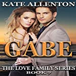 Gabe: The Love Family Series, Book 7 | Kate Allenton