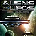 Aliens and UFO's: Legend of Planet X Radio/TV Program by Jason Martell Narrated by Jason Martell