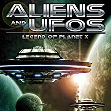Aliens and UFO's: Legend of Planet X  by Jason Martell Narrated by Jason Martell