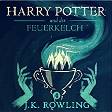 Harry Potter und der Feuerkelch (Harry Potter 4) [Harry Potter and the Goblet of Fire] Audiobook by J.K. Rowling Narrated by Felix von Manteuffel