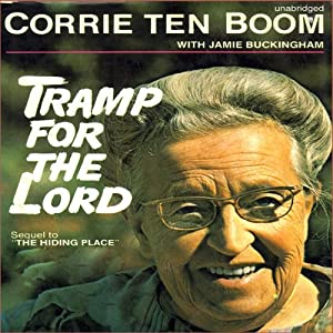 Tramp for the Lord | [Corrie ten Boom]