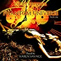 Phantom Universe: Summer Chronicles, Book 1 (       UNABRIDGED) by Laura Kreitzer Narrated by Karen Savage