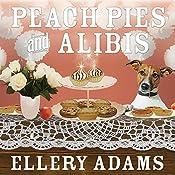 Peach Pies and Alibis: Charmed Pie Shoppe Mystery, Book 2 | Ellery Adams