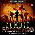 Zombie Fallout: Zero Hörbuch von Mark Tufo Gesprochen von: Sean Runnette