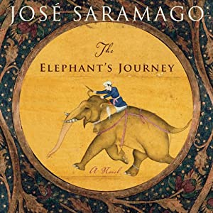 The Elephant's Journey | [Jose Saramago, Margaret Jull Costa (translator)]
