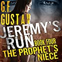 The Prophet's Niece: Jeremy's Run, Book 4 Audiobook by G. F. Gustav Narrated by Cory Fox