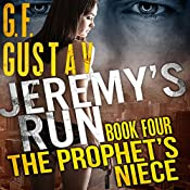 The Prophet's Niece: Jeremy's Run, Book 4 | G. F. Gustav