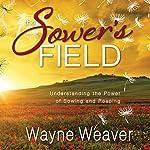 The Sower's Field | Wayne Weaver