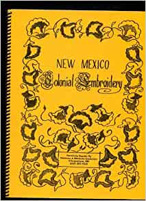 New Mexico Colonial Embroidery (Colcha): Carmen G