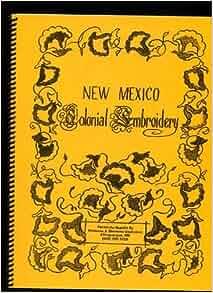 New Mexico Colonial Embroidery (Colcha): Carmen G. Espinosa: Amazon