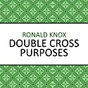 Double Cross Purposes (       UNABRIDGED) by Ronald Knox Narrated by Barnaby Edwards